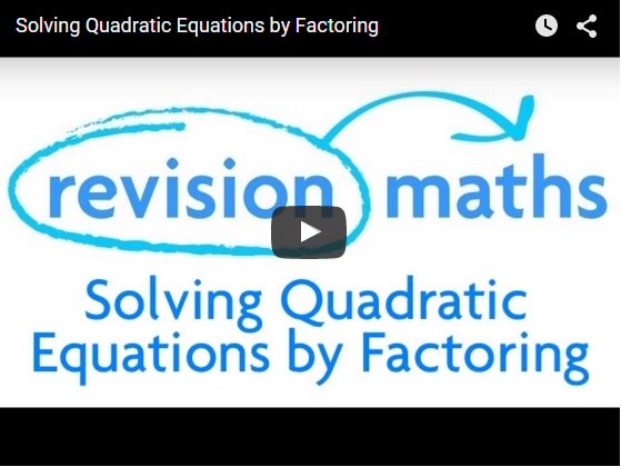 Solving Quadratic Equations by Factoring Video